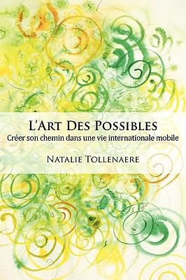 L'Art Des Possibles: Crer Son Chemin Dans Une Vie Internationale Mobile 9781904881254