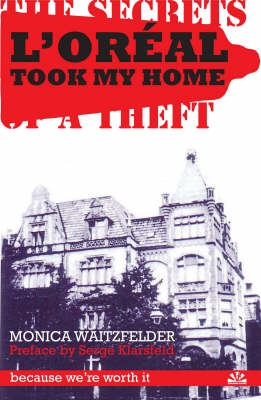 L'Oreal Took My Home: The Secrets Behind a Theft 9781905147540