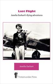 Last Flight - Amelia Earhart's Flying Adventures 7765398