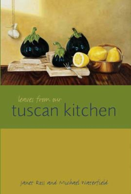 Leaves from Our Tuscan Kitchen 9781904943624