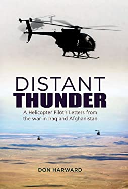 Distant Thunder: A Helicopter Pilot's Letters from War in Iraq and Afghanistan 9781908117281