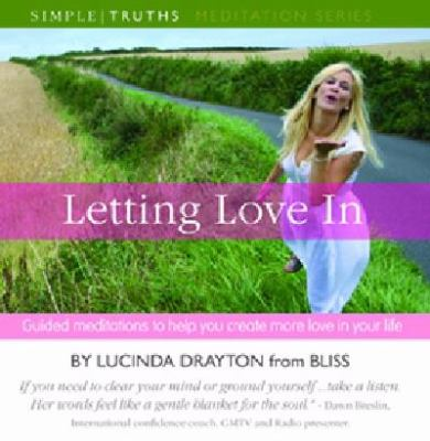 Letting Love in: Guided Meditations to Help You Create More Love in Your Life