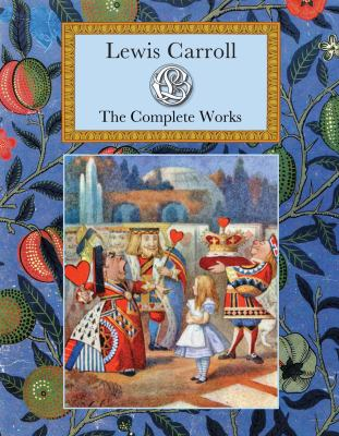 Lewis Carroll: The Complete Works 9781907360442
