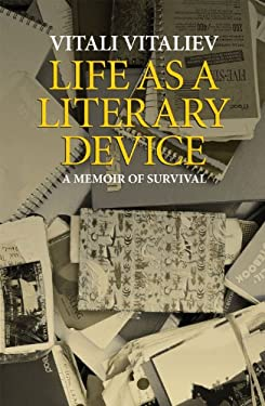 Life as a Literary Device: A Writer's Manual of Survival 9781905636440