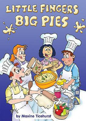 Little Fingers - Big Pies: A Cookery Book for Children 9781904904809