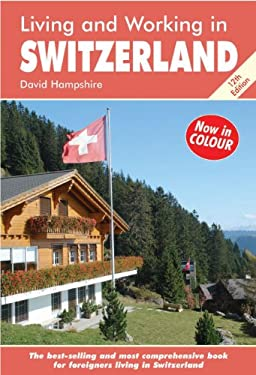 Living & Working in Switzerland: A Survival Handbook 9781905303458