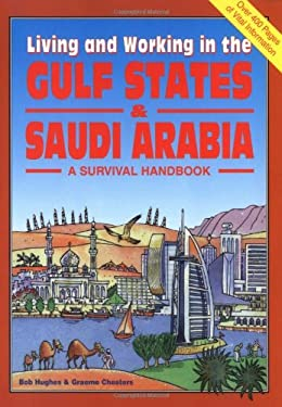 Living & Working in the Gulf States & Saudi Arabia: A Survival Handbook 9781901130218
