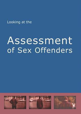 Looking at the Assessment of Sex Offenders 9781904671190