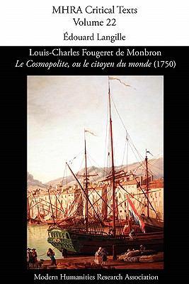 Louis-Charles Fougeret de Monbron, 'le Cosmopolite, Ou Le Citoyen Du Monde' (1750) 9781907322044