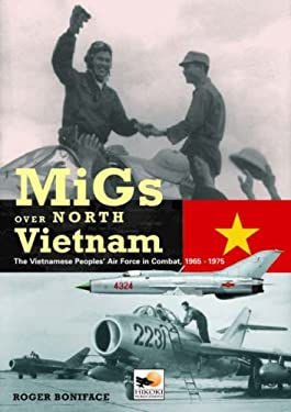 MIGs Over North Vietnam: The Vietnamese People's Air Force in Combat: 1965-1975 9781902109053
