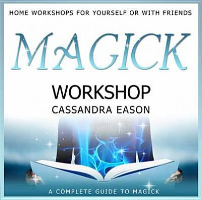 Magick Workshop: A Complete Guide to Magick 9781905907618