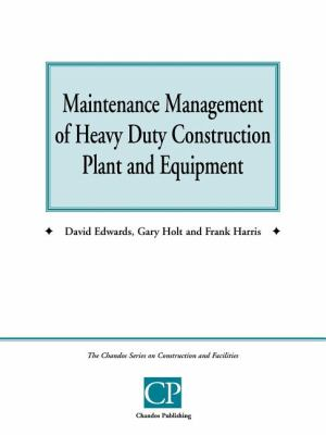 Maintenance Management of Heavy Duty Construction Plant and Equipment 9781902375090