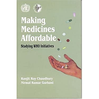 Making Medicines Affordable: Studying W.H.O. Initiatives 9781904798262