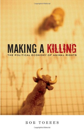 Making a Killing: The Political Economy of Animal Rights 9781904859673
