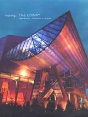 Making the Lowry 9781902970042