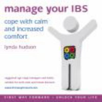 Manage Your IBS: Cope with Calm and Increased Comfort 9781905557790