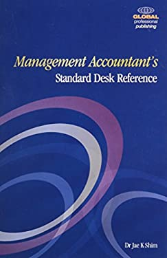 Management Accountant's Standard Desk Reference 9781906403072