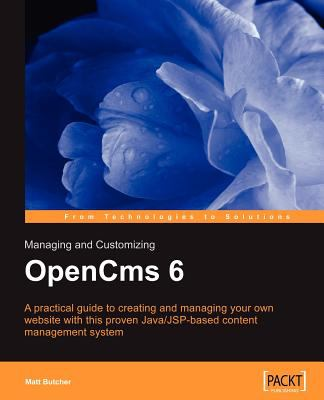 Managing and Customizing Opencms 6 Websites: Java/JSP XML Content Management 9781904811763