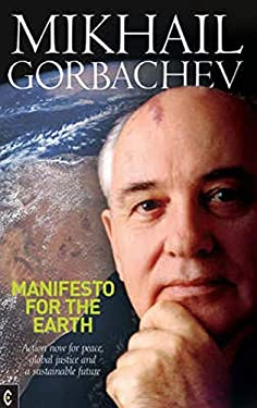Manifesto for the Earth: Action Now for Peace, Global Justice and a Sustainable Future 9781905570027