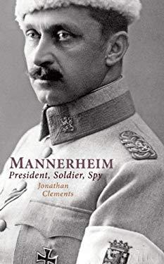 Mannerheim: President, Soldier, Spy 9781906598266
