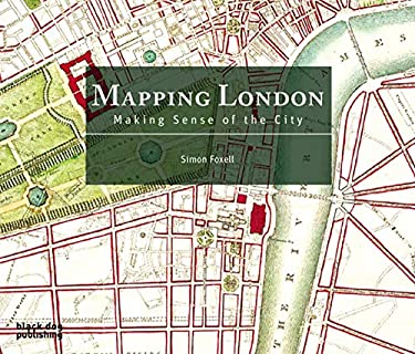 Mapping London: Making Sense of the City 9781906155070