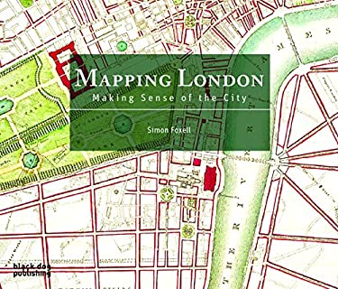 Mapping London: Making Sense of the City 9781906155452