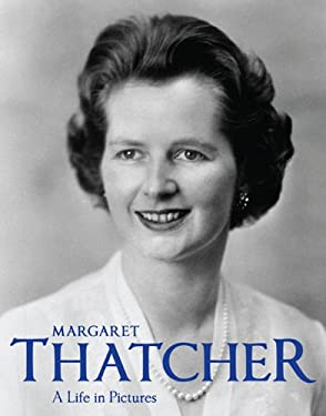 Margaret Thatcher: A Life in Pictures 9781906672270