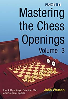 Mastering the Chess Openings, Volume 3 9781904600985