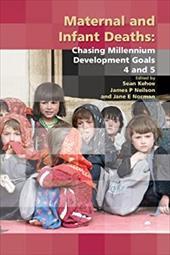 Maternal and Infant Deaths: Chasing Millennium Development Goals 4 and 5 20966404