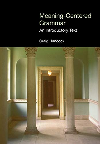 Meaning-Centered Grammar: An Introductory Text 9781904768111