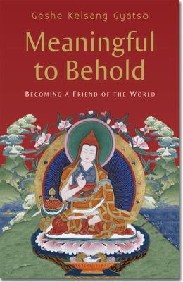 Meaningful to Behold: Becoming a Friend of the World 9781906665111