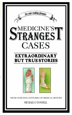 Medicine's Strangest Cases 9781906032906
