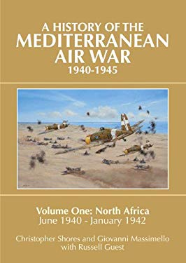 Mediterranean Air War, 1940-1945: Volume One: North Africa, June 1940-January 1942 9781908117076