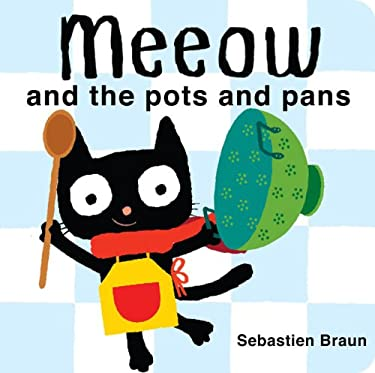 Meeow and the Pots and Pans 9781907152917