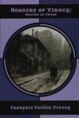Memoirs of Vidocq: Master of Crime 9781902593715