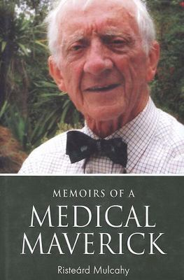 Memoirs of a Medical Maverick 9781907593079