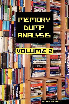 Memory Dump Analysis Anthology, Volume 2 9781906717223
