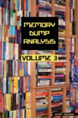 Memory Dump Analysis Anthology, Volume 3 9781906717438