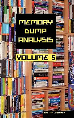 Memory Dump Analysis Anthology, Volume 5 9781906717971