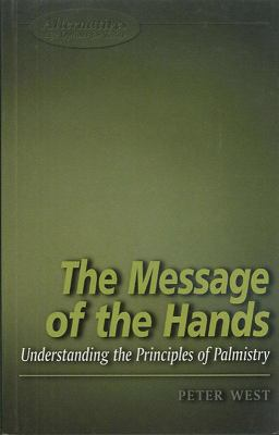 Message of the Hands: Understanding the Principles of Palmistry 9781902809281
