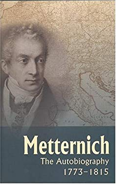 Metternich: The Autobiography, 1773-1815 9781905043019