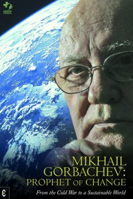 Mikhail Gorbachev: Prophet of Change: From the Cold War to a Sustainable World 9781905570317