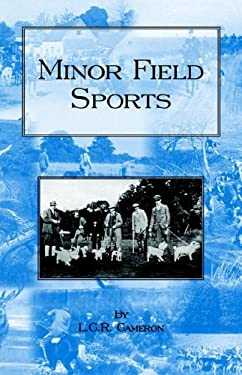 Minor Field Sports - Including Hunting, Dogs, Ferreting, Hawking, Trapping, Shooting, Fishing and Other Miscellaneous Activities 9781905124121