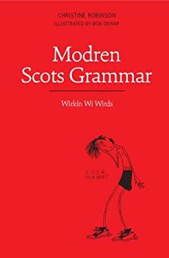 Modren Scots Grammar: Wirkin Wi Wirds 9781908373397