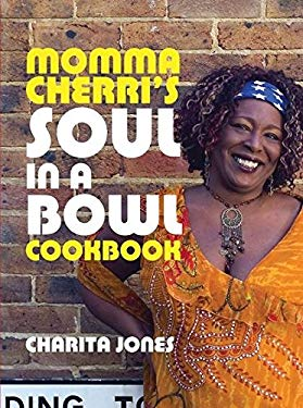 Momma Cherri's Soul in a Bowl Cookbook 9781904573593