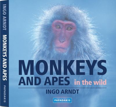 Monkeys and Apes in the Wild 9781901092912