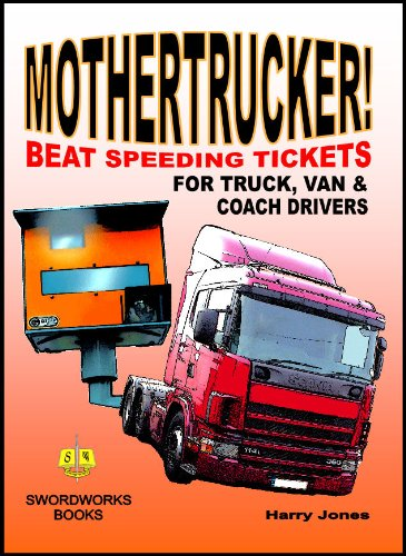 Mothertrucker! Beat Speeding Tickets for Truck, Van and Coach Drivers 9781906512392
