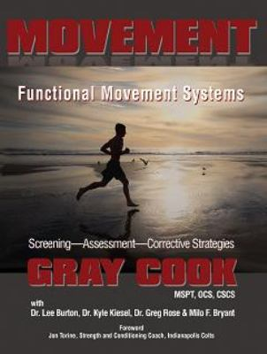 Movement: Functional Movement Systems: Screening, Assessment, Corrective Strategies 9781905367337