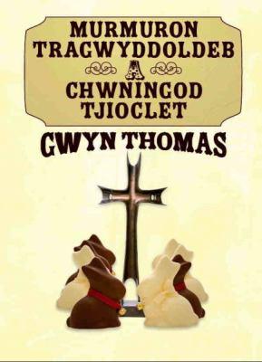Murmuron Tragwyddoldeb a Chwningod Tjioclet 9781906396275