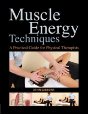 Muscle Energy Techniques: A Practical Handbook for Physical Therapists 9781905367238